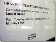 Open hours are posted at most Italian businesses, shops, and sightseeing attractions.